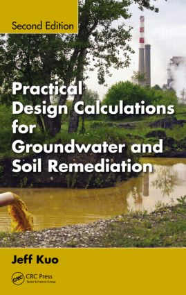 Practical Design Calculations for Groundwater and Soil Remediation: 2nd Edition (Hardback) book cover