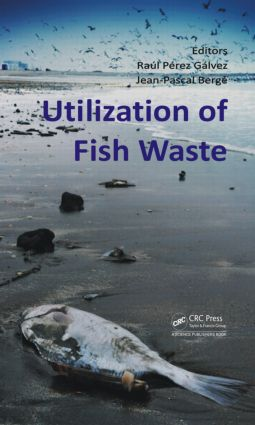 Utilization of Fish Waste: 1st Edition (Hardback) book cover
