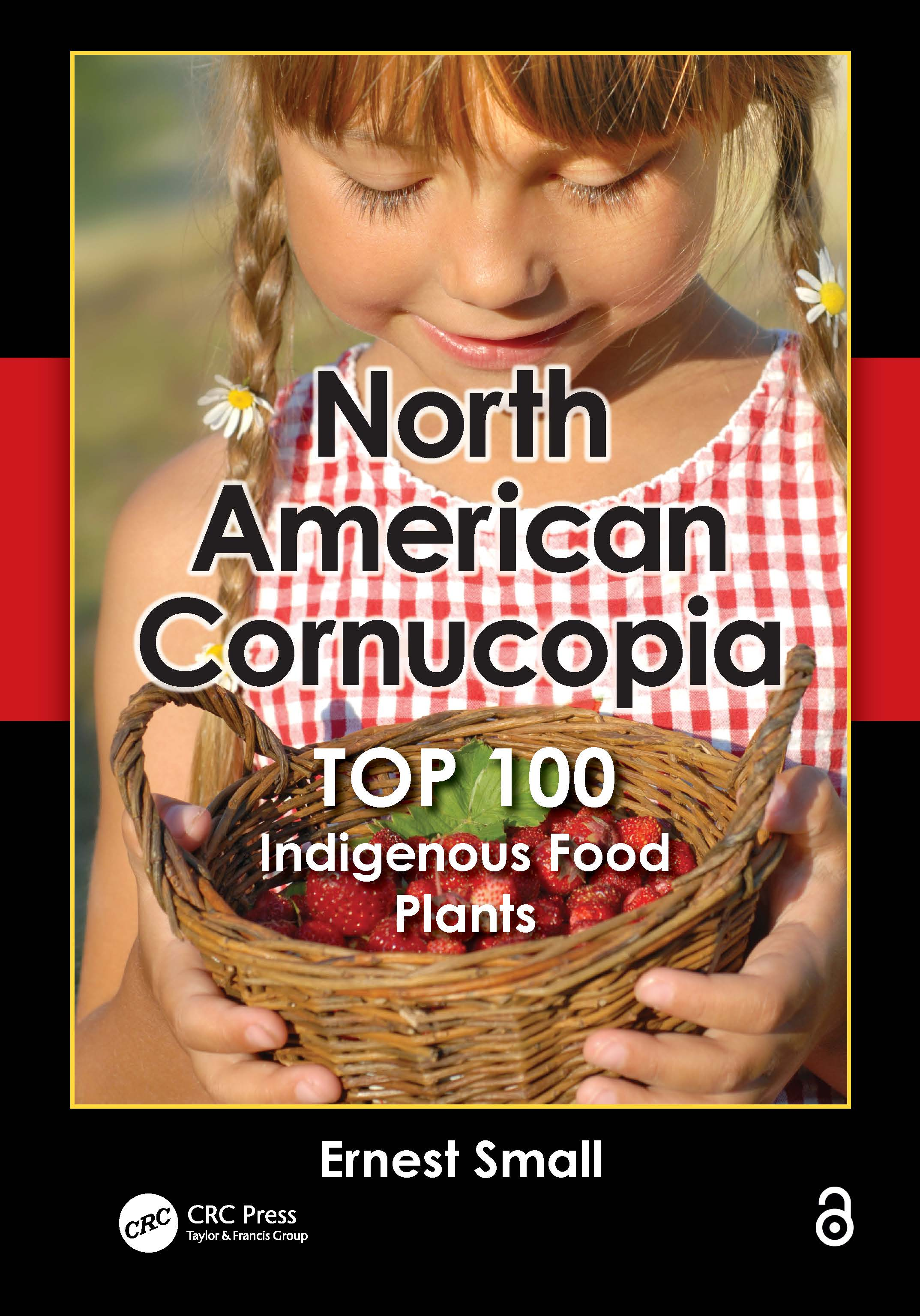 North American Cornucopia: Top 100 Indigenous Food Plants, 1st Edition (Hardback) book cover