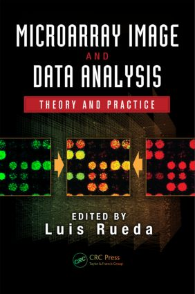 Microarray Image and Data Analysis: Theory and Practice book cover