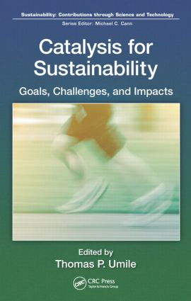 Catalysis for Sustainability: Goals, Challenges, and Impacts book cover