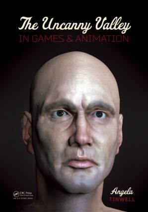 The Uncanny Valley in Games and Animation: 1st Edition (Hardback) book cover