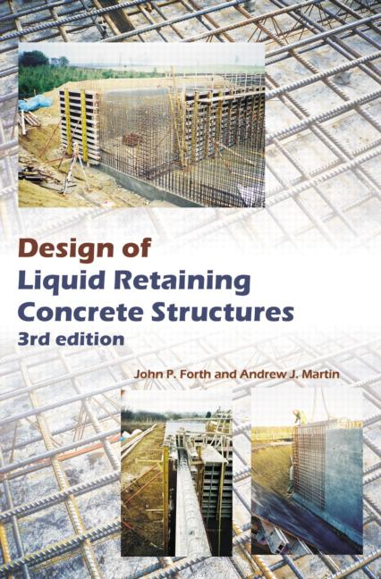 Design of Liquid Retaining Concrete Structures, Third Edition: 3rd Edition (Hardback) book cover