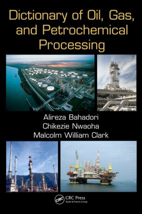 Dictionary of Oil, Gas, and Petrochemical Processing: 1st Edition (Paperback) book cover