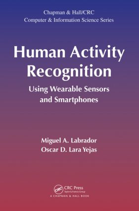 Human Activity Recognition: Using Wearable Sensors and Smartphones book cover