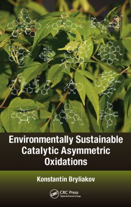 Environmentally Sustainable Catalytic Asymmetric Oxidations: 1st Edition (Hardback) book cover
