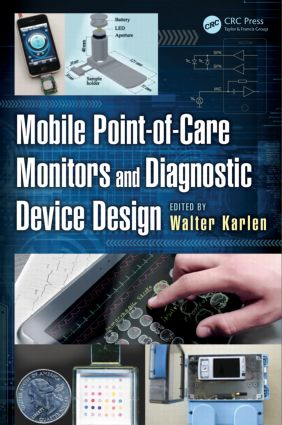 Mobile Point-of-Care Monitors and Diagnostic Device Design: 1st Edition (Hardback) book cover