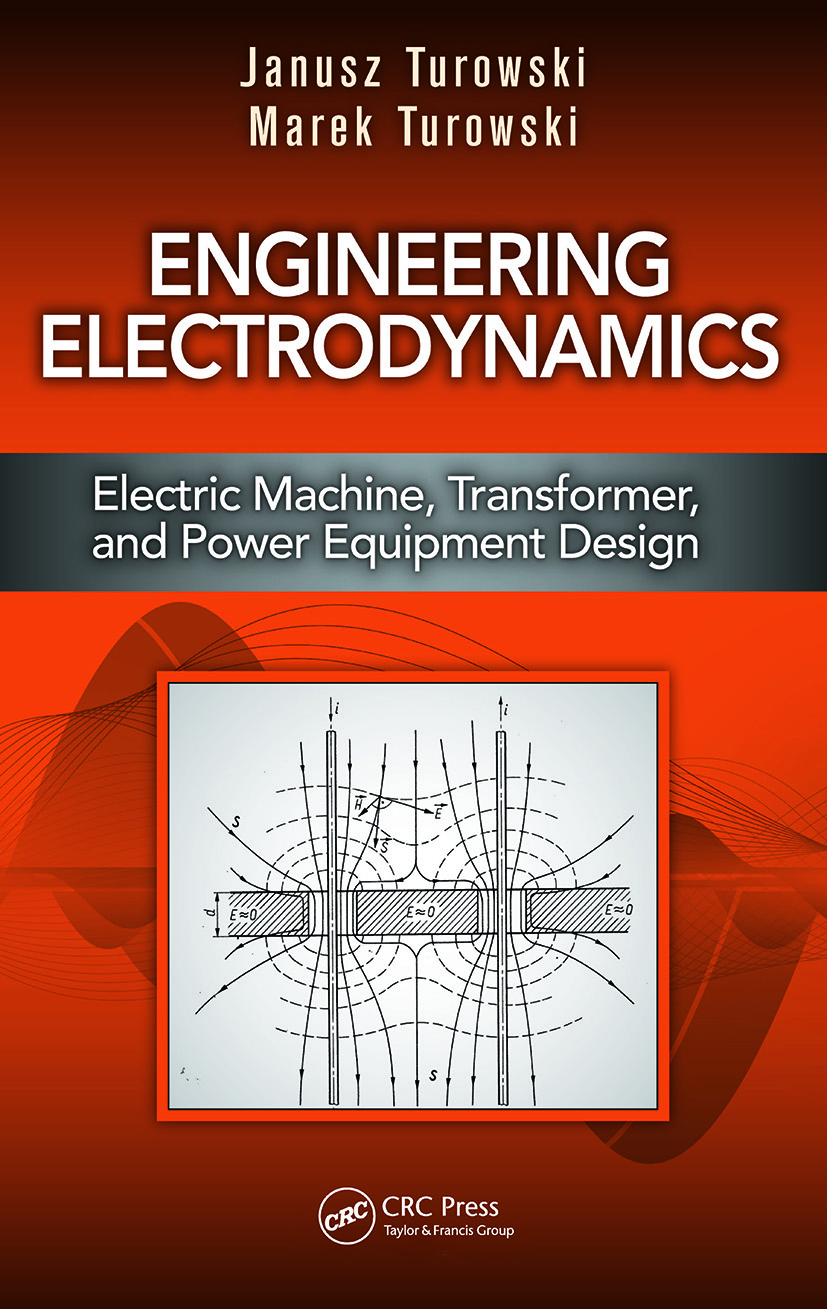 Engineering Electrodynamics: Electric Machine, Transformer, and Power Equipment Design (Hardback) book cover