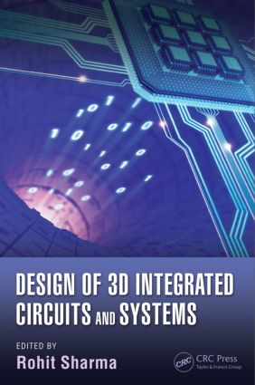 Design of 3D Integrated Circuits and Systems: 1st Edition (Hardback) book cover