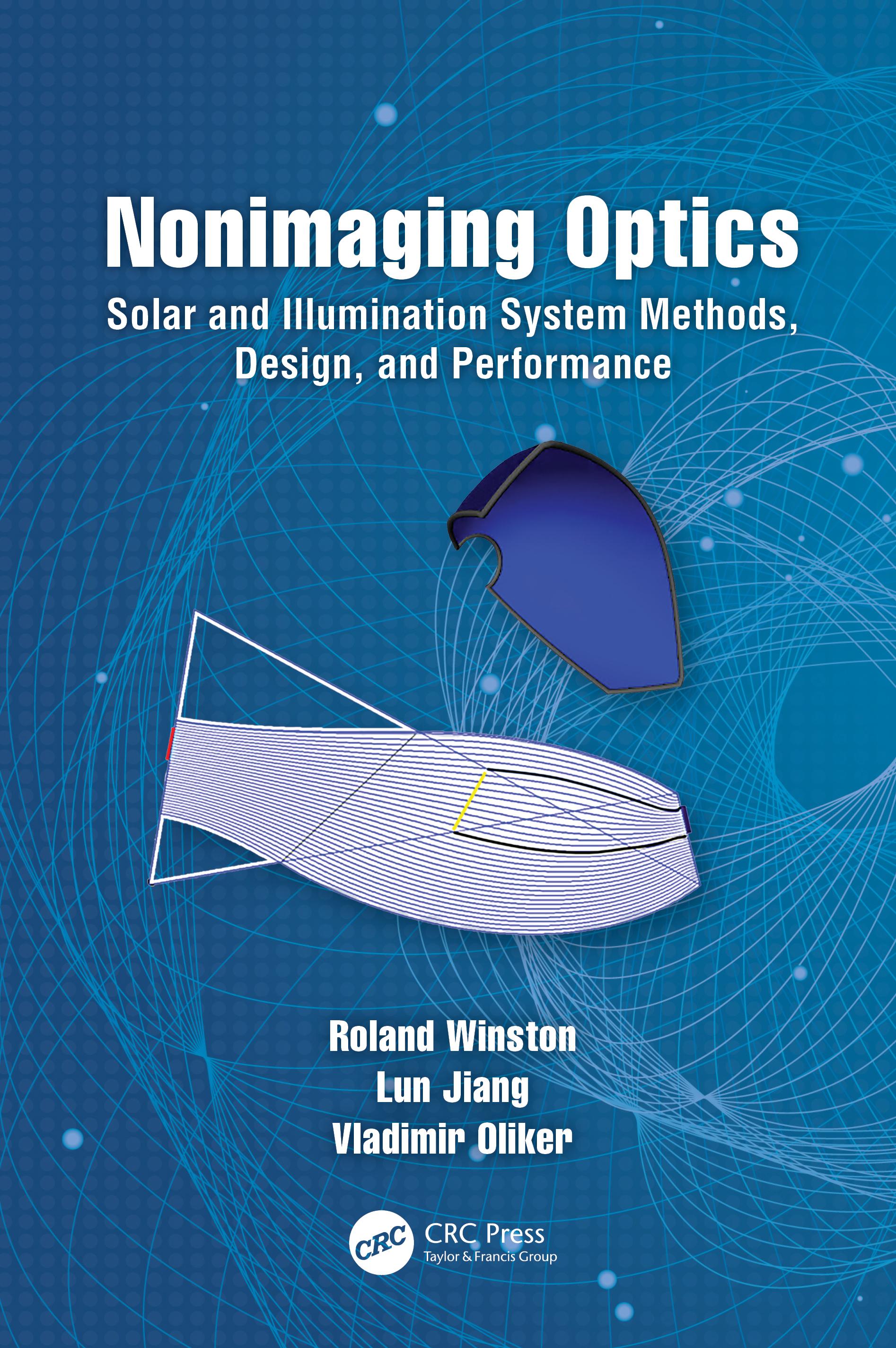 Nonimaging Optics: Solar and Illumination System Methods, Design, and Performance, 1st Edition (Hardback) book cover