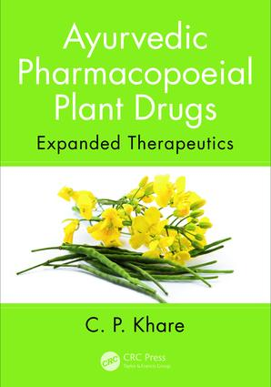 Ayurvedic Pharmacopoeial Plant Drugs: Expanded Therapeutics, 1st Edition (Hardback) book cover