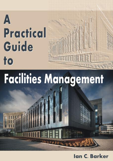A Practical Guide to Facilities Management (Paperback) book cover