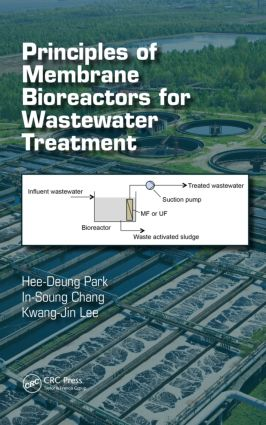 Principles of Membrane Bioreactors for Wastewater Treatment: 1st Edition (Hardback) book cover