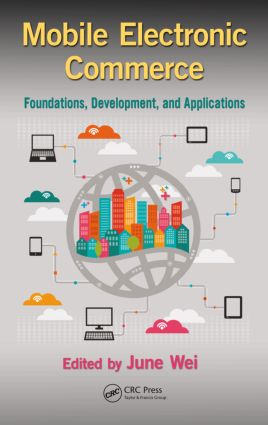 Mobile Electronic Commerce: Foundations, Development, and Applications book cover