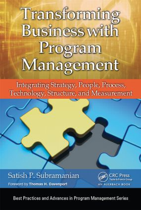 Transforming Business with Program Management: Integrating Strategy, People, Process, Technology, Structure, and Measurement, 1st Edition (Hardback) book cover