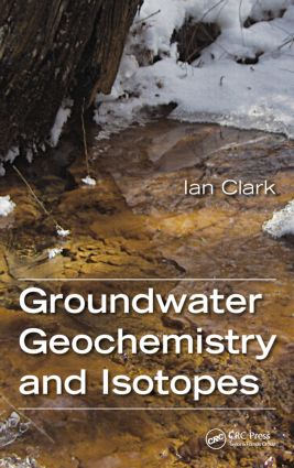 Groundwater Geochemistry and Isotopes: 1st Edition (Hardback) book cover