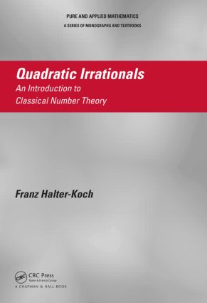 Quadratic Irrationals: An Introduction to Classical Number Theory, 1st Edition (Hardback) book cover