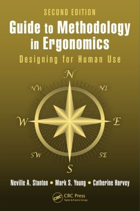 Guide to Methodology in Ergonomics: Designing for Human Use, Second Edition, 2nd Edition (Paperback) book cover
