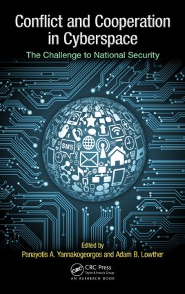 Conflict and Cooperation in Cyberspace: The Challenge to National Security, 1st Edition (Hardback) book cover