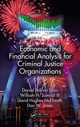 Economic and Financial Analysis for Criminal Justice Organizations: 1st Edition (Hardback) book cover