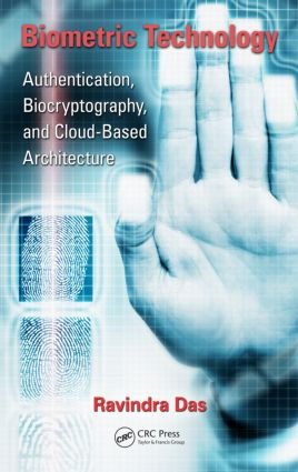 Biometric Technology: Authentication, Biocryptography, and Cloud-Based Architecture, 1st Edition (Hardback) book cover