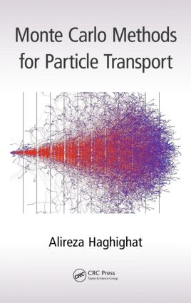 Monte Carlo Methods for Particle Transport: 1st Edition (Hardback) book cover