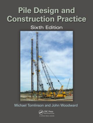 Pile Design and Construction Practice: 6th Edition (Hardback) book cover