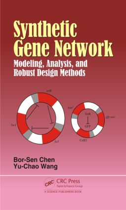 Synthetic Gene Network: Modeling, Analysis and Robust Design Methods (Hardback) book cover