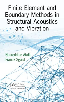 Finite Element and Boundary Methods in Structural Acoustics and Vibration: 1st Edition (Hardback) book cover