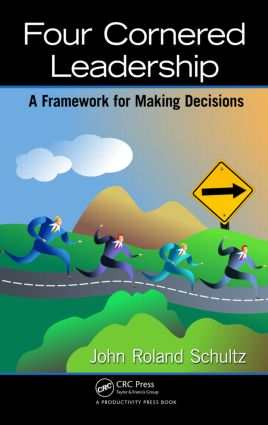 Four-Cornered Leadership: A Framework for Making Decisions, 1st Edition (Hardback) book cover