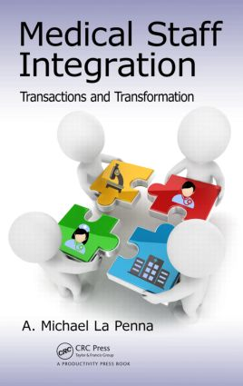 Medical Staff Integration: Transactions and Transformation, 1st Edition (Hardback) book cover