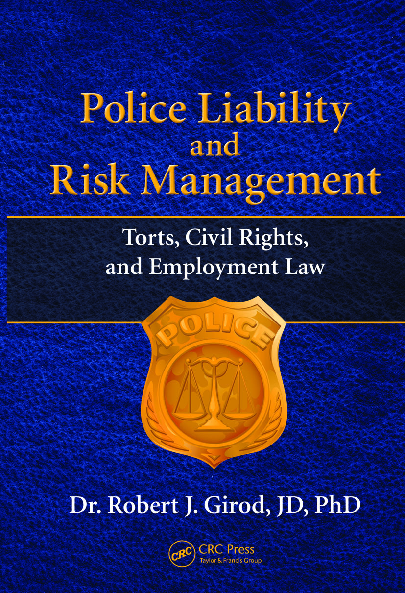Police Liability and Risk Management: Torts, Civil Rights, and Employment Law, 1st Edition (Hardback) book cover