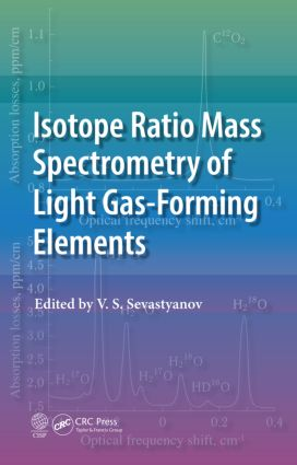 Isotope Ratio Mass Spectrometry of Light Gas-Forming Elements: 1st Edition (Hardback) book cover