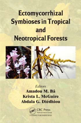 Ectomycorrhizal Symbioses in Tropical and Neotropical Forests: 1st Edition (Hardback) book cover