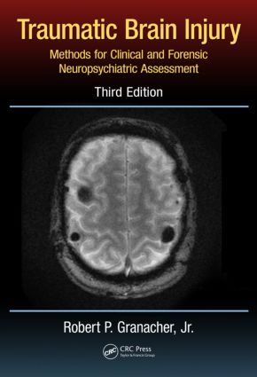 Traumatic Brain Injury: Methods for Clinical and Forensic Neuropsychiatric Assessment,Third Edition, 3rd Edition (Hardback) book cover