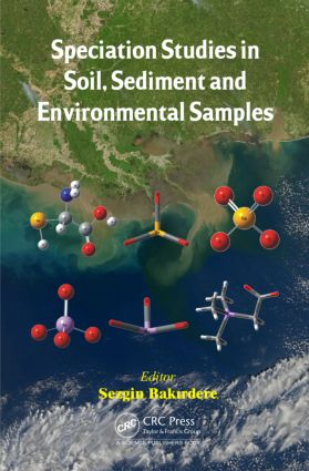 Speciation Studies in Soil, Sediment and Environmental Samples: 1st Edition (Hardback) book cover