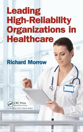 Leading High-Reliability Organizations in Healthcare: 1st Edition (Hardback) book cover
