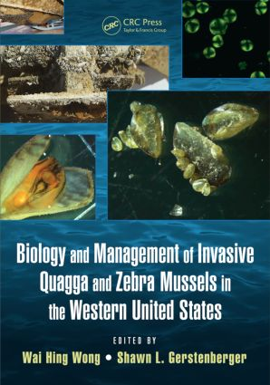 Biology and Management of Invasive Quagga and Zebra Mussels in the Western United States: 1st Edition (Hardback) book cover
