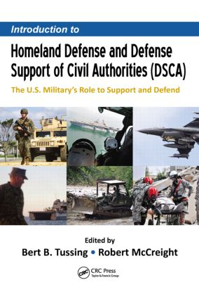 Introduction to Homeland Defense and Defense Support of Civil Authorities (DSCA): The U.S. Military's Role to Support and Defend book cover