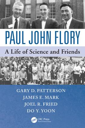 Paul John Flory: A Life of Science and Friends, 1st Edition (Paperback) book cover