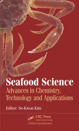 Seafood Science: Advances in Chemistry, Technology and Applications, 1st Edition (Hardback) book cover