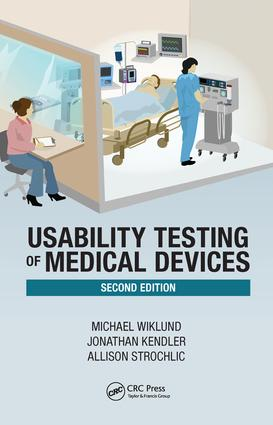 Usability Testing of Medical Devices: 2nd Edition (Hardback) book cover