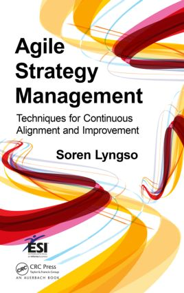 Agile Strategy Management: Techniques for Continuous Alignment and Improvement book cover