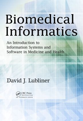 Biomedical Informatics: An Introduction to Information Systems and Software in Medicine and Health, 1st Edition (Hardback) book cover