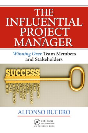 The Influential Project Manager: Winning Over Team Members and Stakeholders book cover