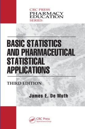 Basic Statistics and Pharmaceutical Statistical Applications, Third Edition book cover