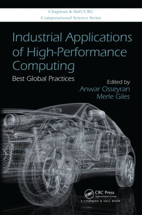 Industrial Applications of High-Performance Computing: Best Global Practices, 1st Edition (Hardback) book cover