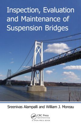 Inspection, Evaluation and Maintenance of Suspension Bridges: 1st Edition (Hardback) book cover