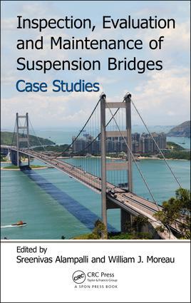 Inspection, Evaluation and Maintenance of Suspension Bridges Case Studies: 1st Edition (Hardback) book cover