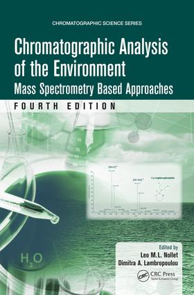 Chromatographic Analysis of the Environment: Mass Spectrometry Based Approaches, Fourth Edition book cover